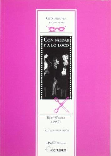 Guía para ver y analizar: Con faldas y a lo loco: Billy Wilder (1959) (Guías de cine) - 9788480634472
