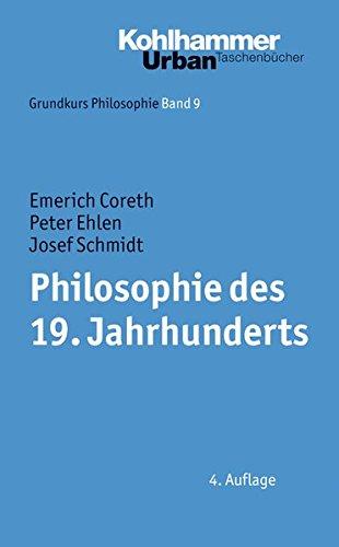 Grundkurs Philosophie: Philosophie des 19. Jahrhunderts (Urban-Taschenbücher, Band 353)