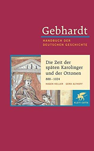 Handbuch der deutschen Geschichte in 24 Bänden. Bd.3: Die Zeit der späten Karolinger und der Ottonen (888-1024)