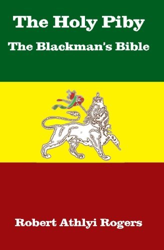 The Holy Piby The Blackman's Bible by Robert Athlyi Rogers (2010-09-05)