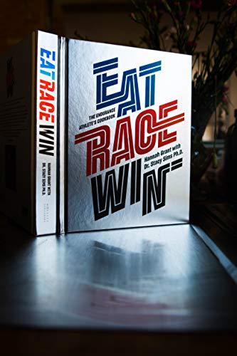 Eat Race Win: The Endurance Athlete's Cookbook por Hannah Grant