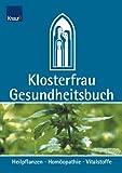 Klosterfrau Gesundheitsbuch. Heilpflanzen - Homöopathie - Vitalstoffe.