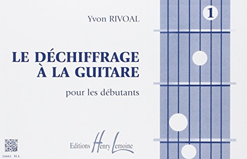Déchiffrage à la guitare Volume 1 par Yvon Rivoal