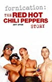 Fornication: The Red Hot Chili Peppers Story by Jeff Apter