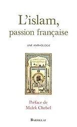 L'Islam, passion française : Une anthologie