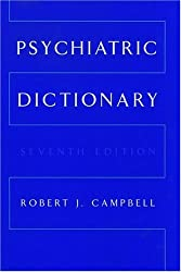 Psychiatric Dictionary (CAMPBELL'S PSYCHIATRIC DICTIONARY)