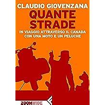 Quante strade: In viaggio attraverso il Canada con una moto e un peluche (Italian Edition)