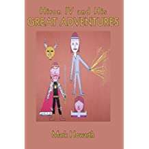 Hiron Iv and His Great Adventures (English Edition)