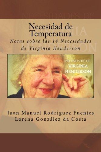 Necesidad de Temperatura: Notas sobre las 14 Necesidades de Virginia Henderson: Volume 7 por Juan Manuel Rodriguez Fuentes