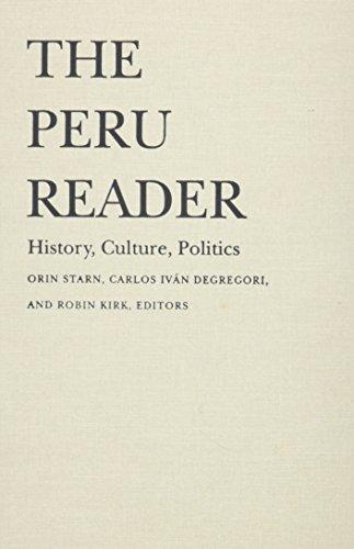 Peru Reader - CL: History, Culture, Politics (Latin America Readers)