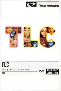 TLC - Now & Forever: The Video Hits