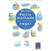 Petite méthode pour commencer à nager, dès 4 ans de S. Rivière,S. Bellosguardo ( 27 mai 1999 )