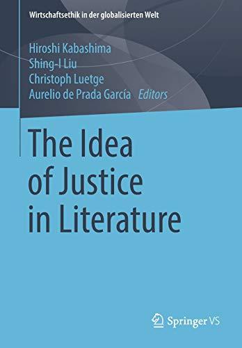 The Idea of Justice in Literature (Wirtschaftsethik in der globalisierten Welt)