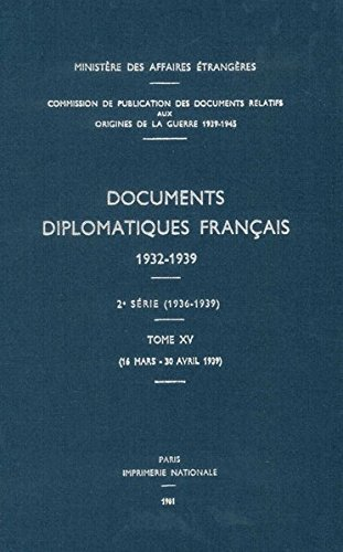 Documents Diplomatiques Francais, 1939: 16 Mars - 30 Avril