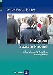 Ratgeber Soziale Phobie: Informationen für Betroffene und Angehörige (Ratgeber zur Reihe Fortschritte der Psychotherapie)