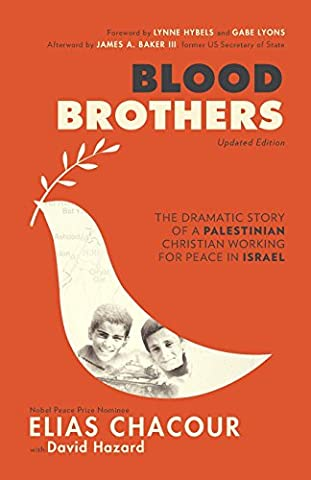 Blood Brothers: The Dramatic Story of a Palestinian Christian Working