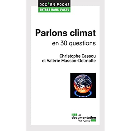 Parlons climat en 30 questions (Doc en poche - Entrez dans l'actu t. 40)