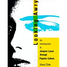 Looking Awry: An Introduction to Jacques Lacan through Popular Culture (October Books)