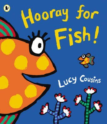 [(Hooray for Fish!)] [By (author) Lucy Cousins] published on (June, 2006)