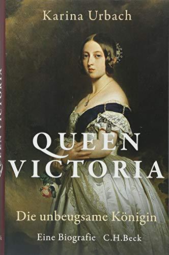 Queen Victoria - Die unbeugsame Königin