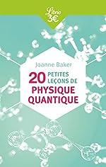 20 petites leçons de physique quantique de Joanne Baker