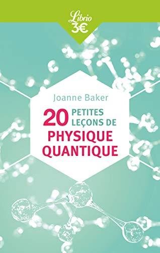 20 petites leçons de physique quantique par Joanne Baker