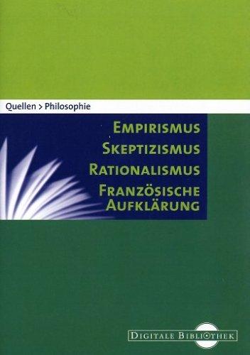 Quellen Philosophie - Empirismus, Skeptizismus, Rationalismus, Französische Aufklärung