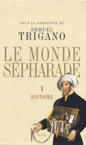 Le monde sépharade Coffret en 2 volumes : Tome 1, Histoire ; Tome 2, Civilisation par Shmuel Trigano