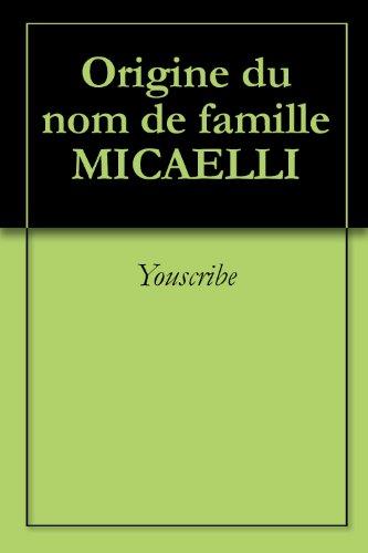 Origine du nom de famille MICAELLI (Oeuvres courtes) par Youscribe