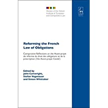 Reforming the French Law of Obligations: Comparative Reflections on the Avant-Projet de Reforme Du Droit Des Obligations Et de La Prescription ('The ... Institute of European & Comparative Law)