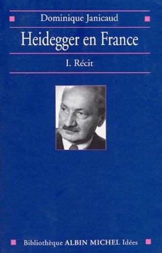 Heidegger en France, tome 1
