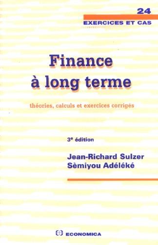 Finance a long terme : Théorie, calculs et exercices corrigés