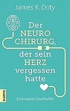 Der Neurochirurg, der sein Herz vergessen hatte: Eine wahre Geschichte