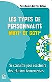 Les types de personnalité MBTI et CCTI : Se connaître pour construire des relations harmonieuses...