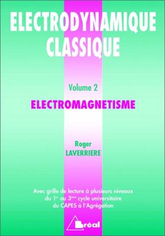 ELECTRODYNAMIQUE CLASSIQUE. Tome 2, Electromagnétisme