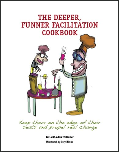 deeper-funner-facilitation-cookbook-keep-them-on-the-edge-of-their-seats-and-propel-real-change