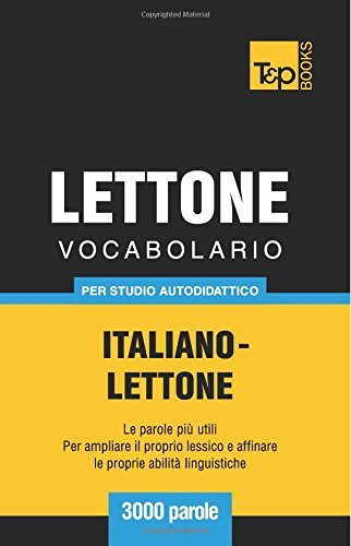 Vocabolario Italiano-Lettone per studio autodidattico - 3000 parole