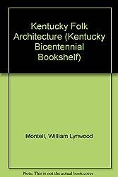 Kentucky Folk Architecture (Kentucky Bicentennial Bookshelf)