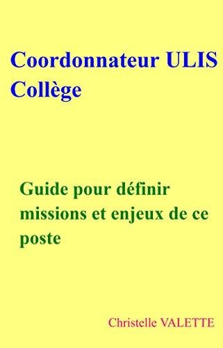 Coordonnateur ULIS Collège: Guide pour définir missions et enjeux de ce poste par Christelle Valette