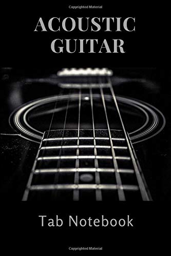 Acoustic Guitar Notebook: Blank 6 Line Stave Tab and Chord Chart Journal with Beginners Reference Chord Chart (Chart Guitar Chord Acoustic)