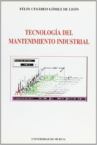 Descargar Libro Tecnologia del mantenimiento industrial de Felix Cesareo Gomez De Leon