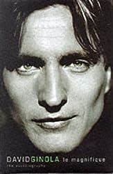 David Ginola : Le Magnifique - My Autobiography