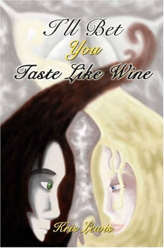 I'll Bet You Taste Like Wine Cover Image