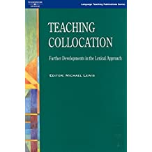 Teaching Collocation: Further Developments in the Lexical Approach (Helbling Languages)