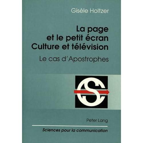 La page et le petit écran: Culture et télévision : le cas d'Apostrophes