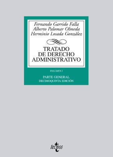 Tratado de Derecho Administrativo: Volumen I. Parte general: 1 (Derecho - Biblioteca Universitaria De Editorial Tecnos)