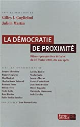 La démocratie de proximité : Bilan et perspectives de la loi du 27 février 2002, dix ans après