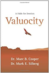 Valuocity: A Fable for Dentists