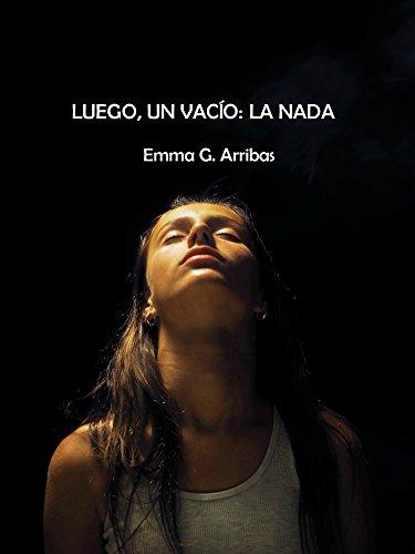 Luego, un vacío: la nada: El viaje interior de Noa (Spanish Edition)