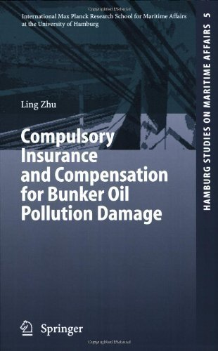 Compulsory Insurance and Compensation for Bunker Oil Pollution Damage (Hamburg Studies on Maritime Affairs) 2007 edition by Zhu, Ling (2006) Paperback
